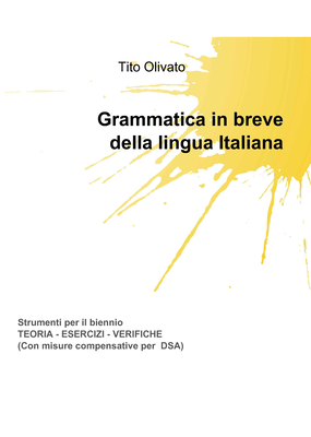 Tito Olivato - Grammatica in breve della lingua italiana (2013)