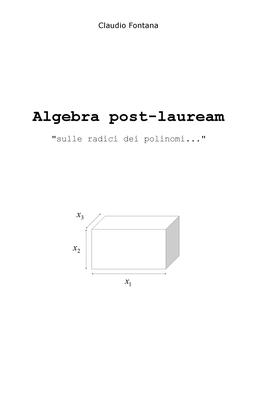 Claudio Fontana - Algebra post-lauream «sulle radici dei polinomi...» (2017)
