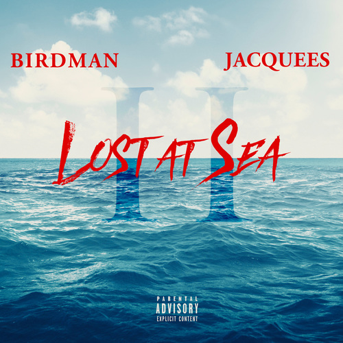 Birdman & Jacquees - Lost At Sea 2 (2018)