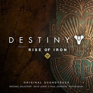 Destiny: Rise of Iron - Michael Salvatori, Skye Lewin, C Paul Johnson, Rotem Moav (OST) (2016)