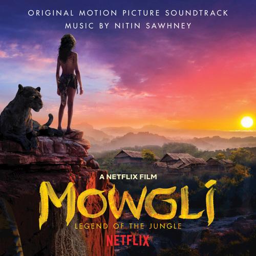 Nitin Sawhney - Mowgli: Legend of the Jungle (Original Motion Picture Soundtrack) (2018)