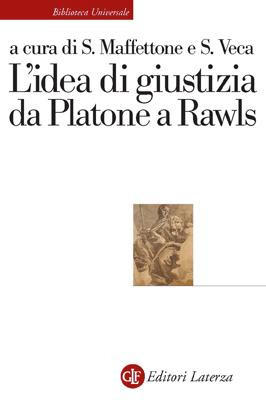 Sebastiano Maffettone, Salvatore Veca - L'idea di giustizia da Platone a Rawls (2016)