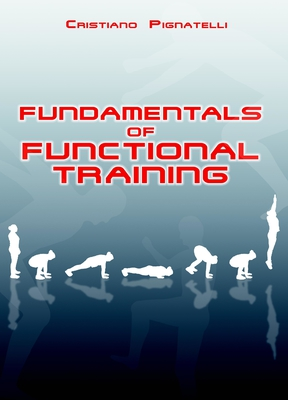 Cristiano Pignatelli - Fundamentals of functional training. Manuale di allenamento funzionale (2016)