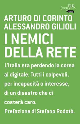 Arturo Di Corinto, Alessandro Giliol - I nemici della rete (2011)