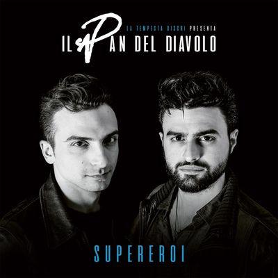 Il Pan del diavolo - Supereroi (2017).Mp3 - 320Kbps