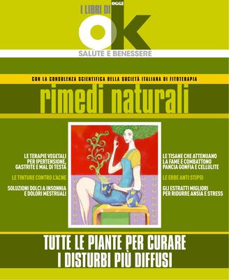I libri di Ok Salute - I rimedi naturali. Tutte le erbe per curare i disturbi più diffusi (2012)