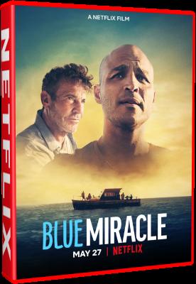 Blue Miracle A Pesca Per Un Sogno 2021 .avi AC3 WEBRIP - ITA - oasidownload
