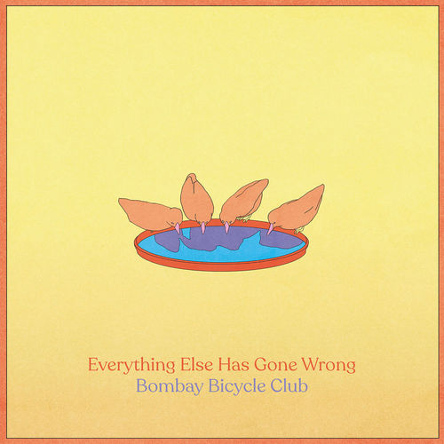 Bombay Bicycle Club - Everything Else Has Gone Wrong (2020)
