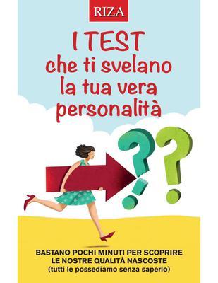 Istituto Riza di Medicina Psicosomatica - I test che ti svelano la tua vera personalità. Bastano poc...
