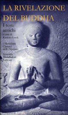 C. Cicuzza, F. Sferra, R. Gnoli - La rivelazione del Buddha. Vol.1. I testi antichi (2001)
