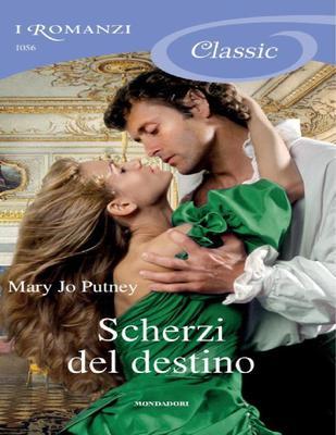 Mary Jo Putney - Scherzi del destino (2013)