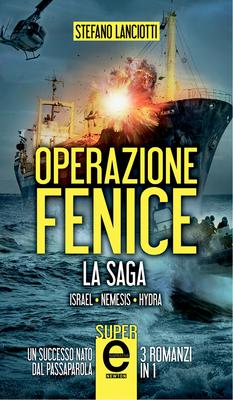 Stefano Lanciotti - Operazione Fenice. La saga (2014)