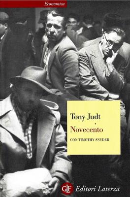 Tony Judt, Timothy Snyder - Novecento. Il secolo degli intellettuali e della politica (2014)