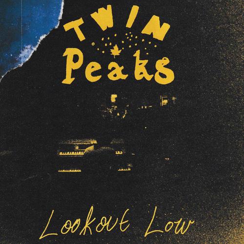 Twin Peaks - Lookout Low (2019)