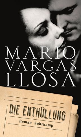 Mario Vargas Llosa - Die Enthüllung: Roman