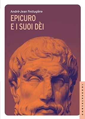 André-Jean Festugière - Epicuro e i suoi dei (2015)