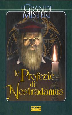 I grandi misteri - Le Profezie di Nostradamus (a cura di Paolo Cortesi) (2005)