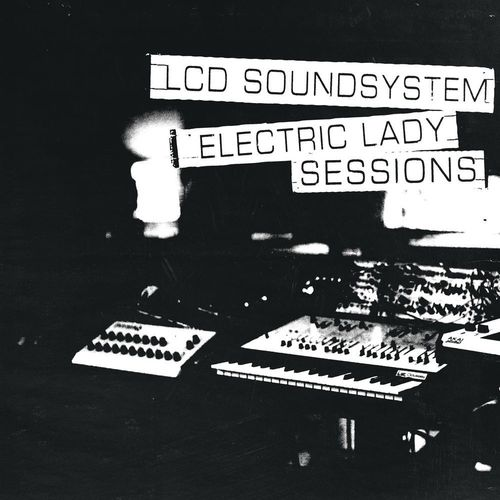 LCD Soundsystem - Electric Lady Sessions (2019)