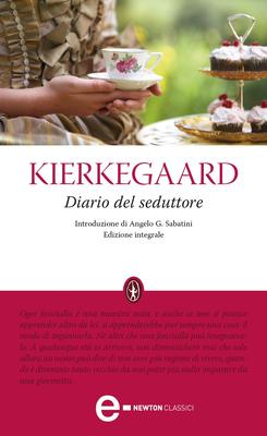 Søren A. Kierkegaard - Diario del seduttore. Edizione integrale (2012)