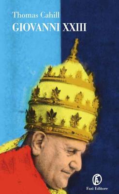Thomas Cahill - Giovanni XXIII (2014)