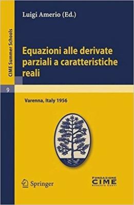 Luigi Amerio - Equazioni alle derivate parziali a caratteristiche reali (2012)