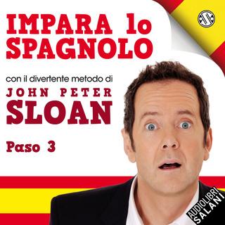 [AUDIOBOOK] John Peter Sloan - Impara Lo Spagnolo Con John Peter Sloan. Paso 3 (2019) .mp3 - 64 kbps