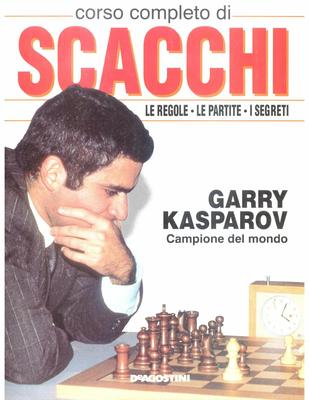 Garry Kasparov - Corso Completo di Scacchi. Volume 7 (1990)