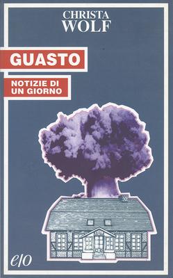 Christa Wolf - Guasto. Notizie di un giorno (1992)