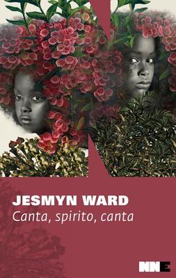 Jesmyn Ward - Canta, spirito, canta. Trilogia di Bois Sauvage. Vol.2 (2019)