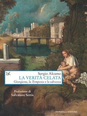 Sergio Alcamo - La verità celata. Giorgione, la «Tempesta» e la salvezza (2019)