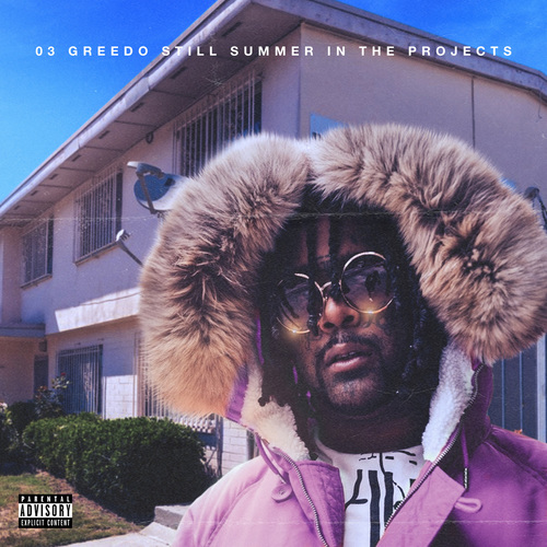 03 Greedo - Still Summer In The Projects (2019)