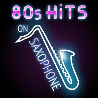 80's Hits on Saxophone (2017)