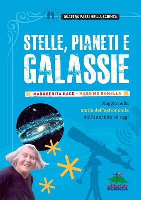 Margherita Hack, Massimo Ramella - Stelle, pianeti e galassie (2016)