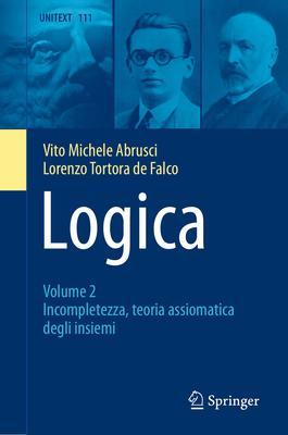 Vito Michele Abrusci, Lorenzo Tortora de Falco - Logica. Incompletezza, teoria assiomatica degli ...