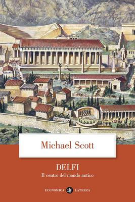 Michael Scott - Delfi. Il centro del mondo antico (2017)