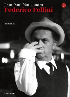 Jean-Paul Manganaro - Federico Fellini (2014)