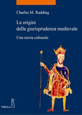 Charles M. Radding - Le origini della giurisprudenza medievale (2013)