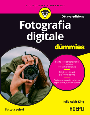 Julie Adair King - Fotografia digitale For Dummies. 8a Edizione (2019)