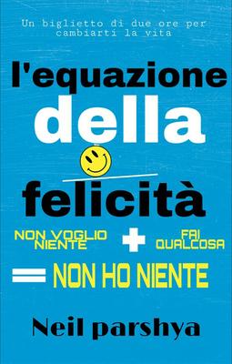 Neil Parshya - L'equazione della felicità (2020)