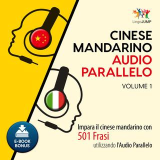 [AUDIOBOOK] ]Lingo Jump - Audio Parallelo Cinese Mandarino - Impara il cinese mandarino con 501 F...