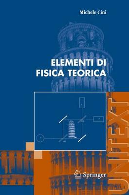 Michele Cini - Elementi di Fisica Teorica (2006)