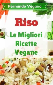 Fernando Vegano - Riso. Ricette Facile e Veloce (2014)