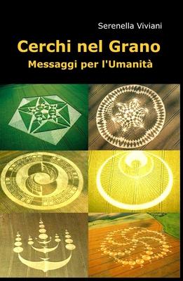 Serenella Viviani - Cerchi nel Grano. Messaggi per l'Umanità (2011)