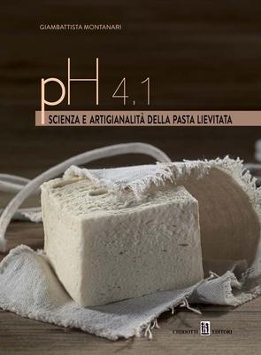 Giambattista Montanari - PH 4.1. Scienza e artigianalità della pasta lievitata (2015)