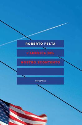 Roberto Festa - L'America del nostro scontento (2017)