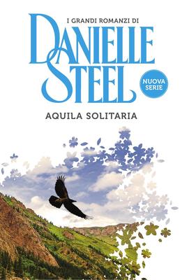 Danielle Steel - Aquila solitaria (2017)