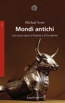 Michael Scott - Mondi antichi. Una storia epica d'Oriente e d'Occidente (2017)