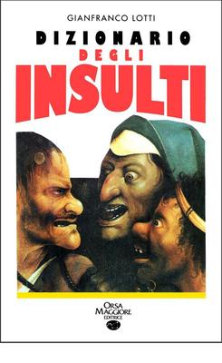 Gianfranco Lotti - Dizionario degli insulti (1991)