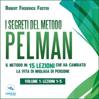 [AUDIOBOOK] Robert Frederick Foster - I segreti del metodo Pelman. Vol.1 (2018) .mp3 - 64 kbps