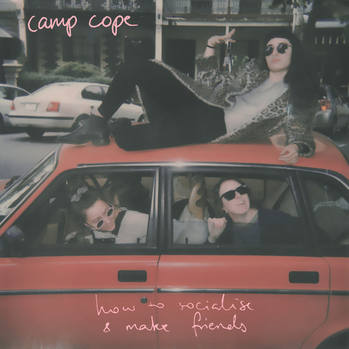 Camp Cope - How to Socialise & Make Friends (2018)
